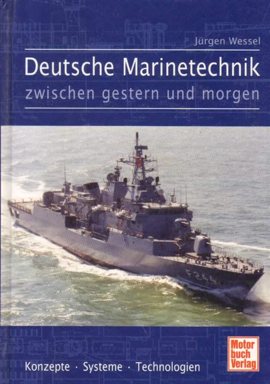 Deutsche Marinetechnik zwischen gestern und morgen. 1. Auflage