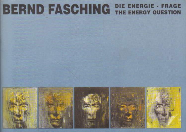 Bernd Fasching. Die Energie-Frage. The Energy Question.