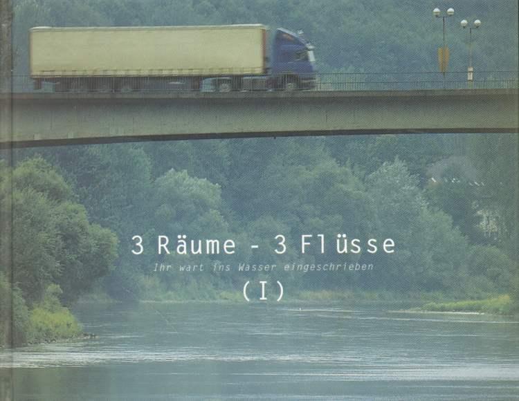 3 Räume - 3 Flüsse.