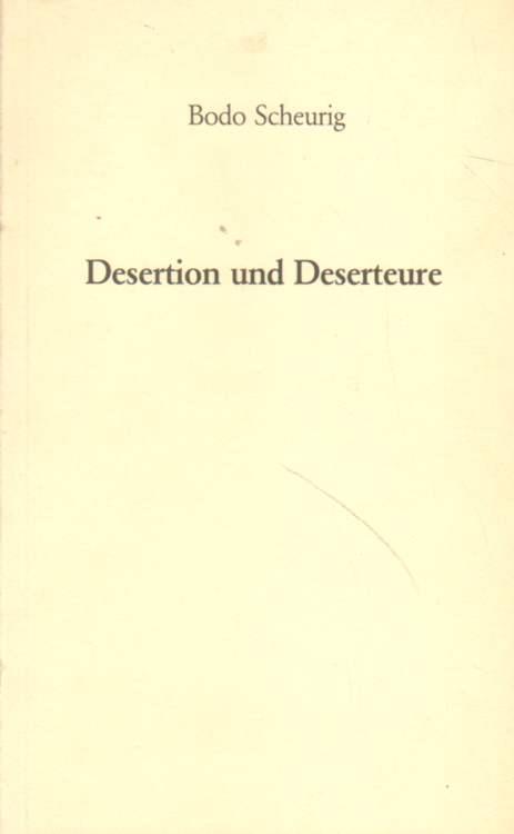 Scheurig, Bodo: Desertion und Deserteure.