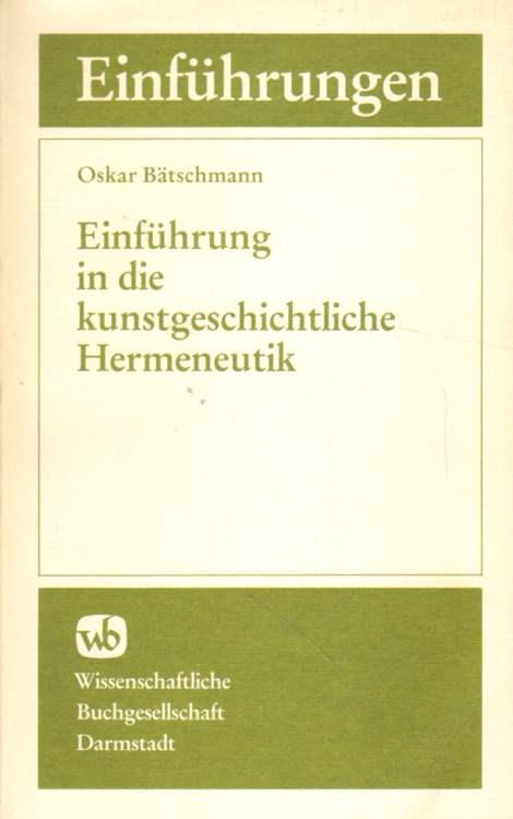 Einführung in die kunstgeschichtliche Hermeneutik. 3., durchgesehene Auflage