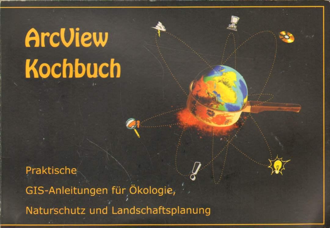 ArcView Kochbuch. 1. Auflage