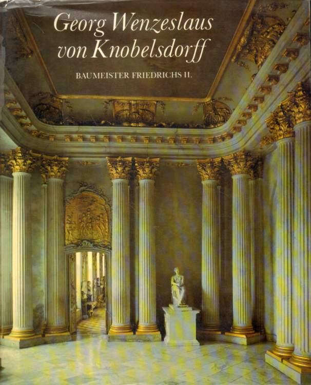 Kadatz, Hans-Joachim und Gerhard Murza: Georg Wenzeslaus von Knobelsdorff.