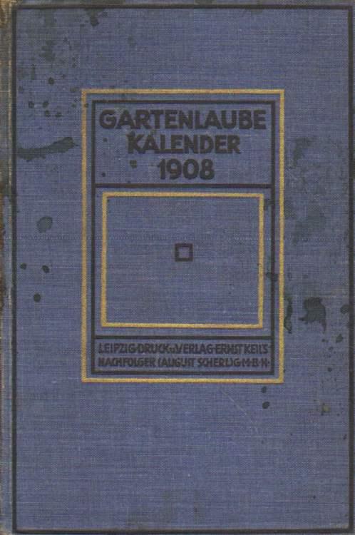 Gartenlaube Kalender für das Jahr 1908.