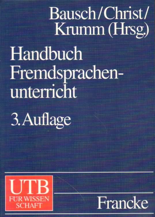 Handbuch Fremdsprachenunterricht. Dritte, überarbeitete und erweiterte Auflage