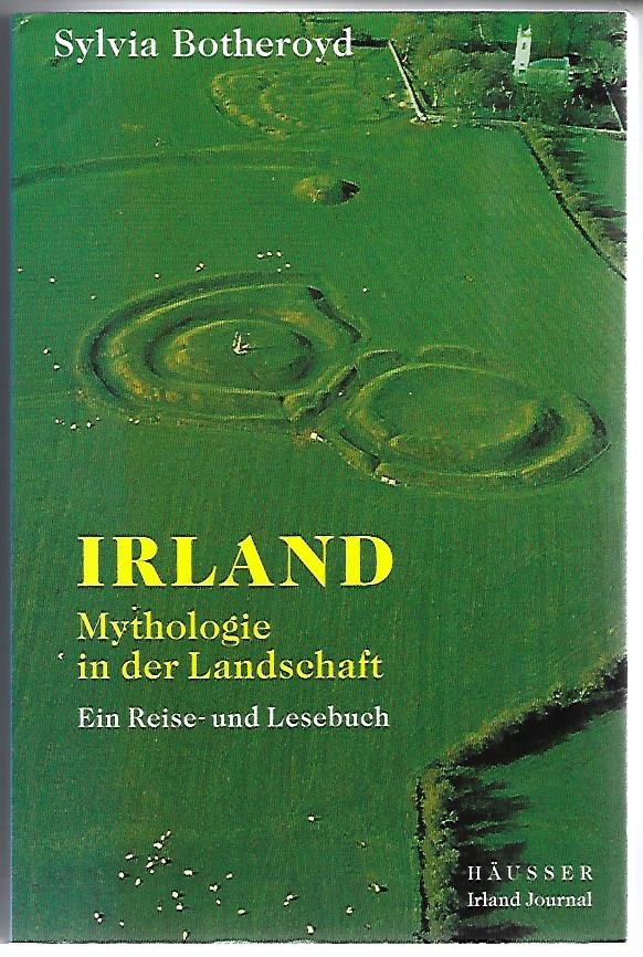 Irland. Mythologie in der Landschaft. Erste Auflage