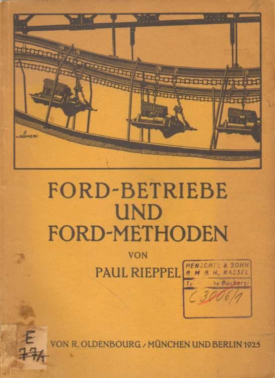Rieppel, Paul: Ford-Betriebe und Ford-Methoden.