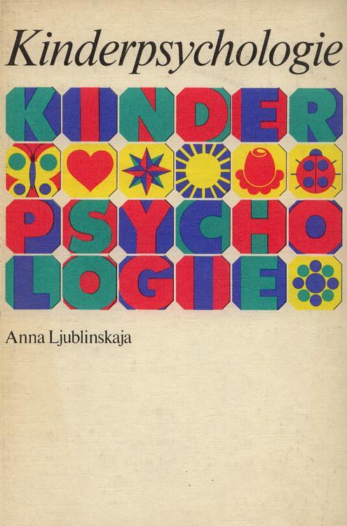 Ljublinskaja, Anna: Kinderpsychologie . 2. Auflage.