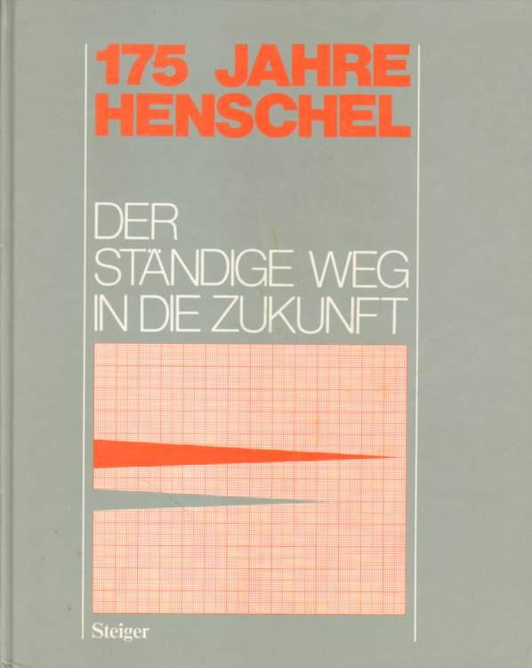 175 Jahre Henschel. Der ständige Weg in die Zukunft. 1810 - 1985.