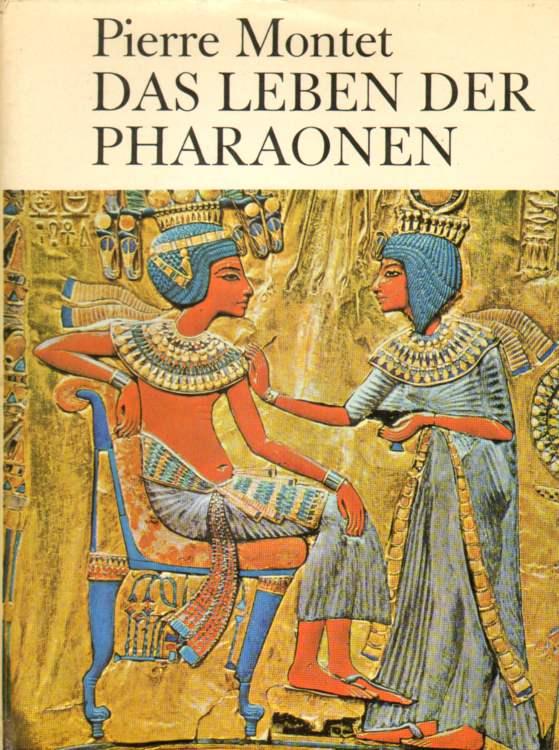 Das Leben der Pharaonen.