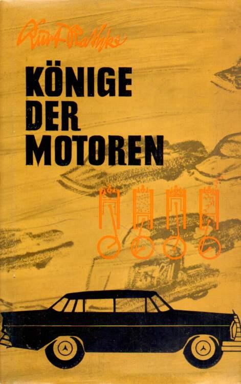 Rathke, Kurt: Könige der Motoren 1. Auflage