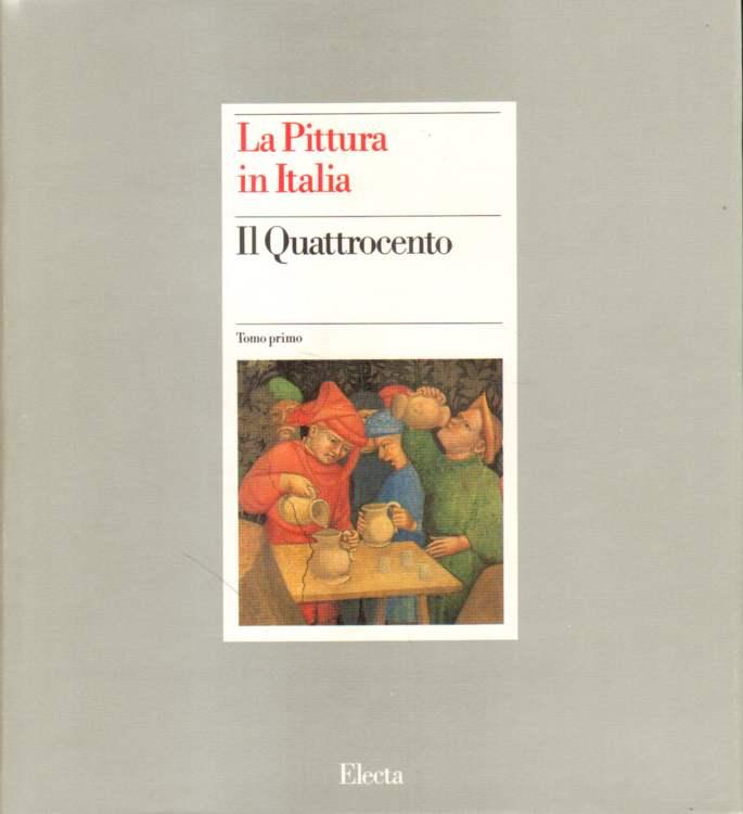 La Pittura in Italia. Il Quattrocento.