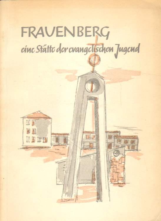 Frauenberg, eine Stätte der evangelischen Jugend.