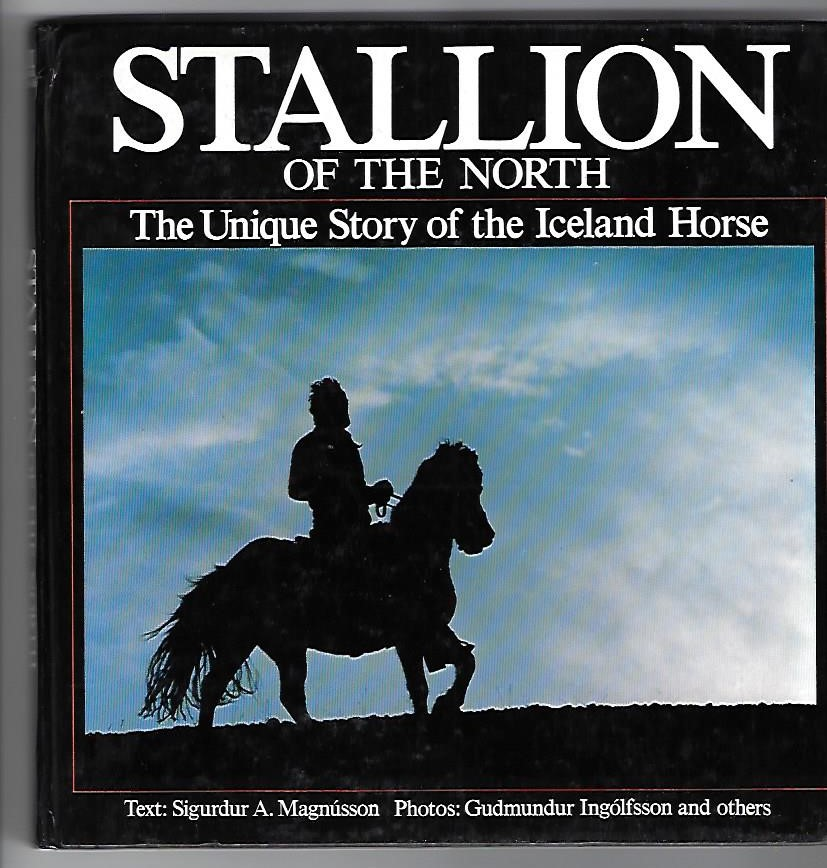 Stallion of the North: The Unique Story of the Iceland Horse