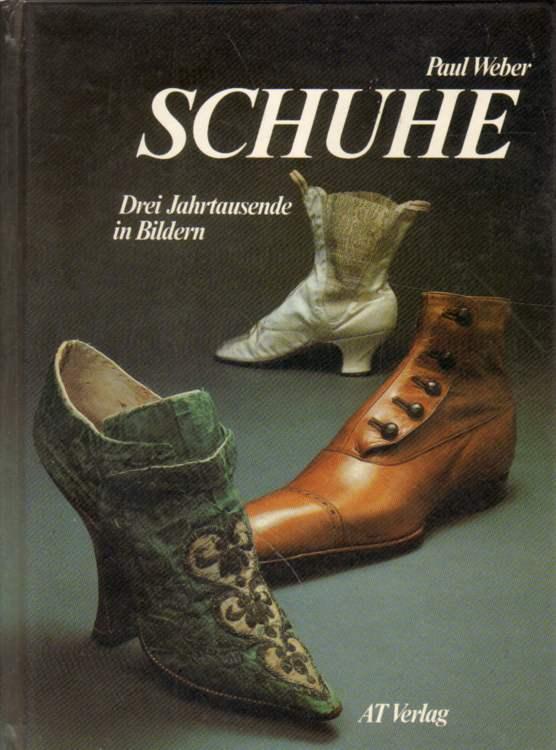 Schuhe. Drei Jahrtausende in Bildern. Zweite Auflage