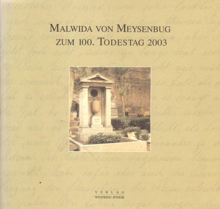 Malwida von Meysenbug zum 100. Tudestag 2003.