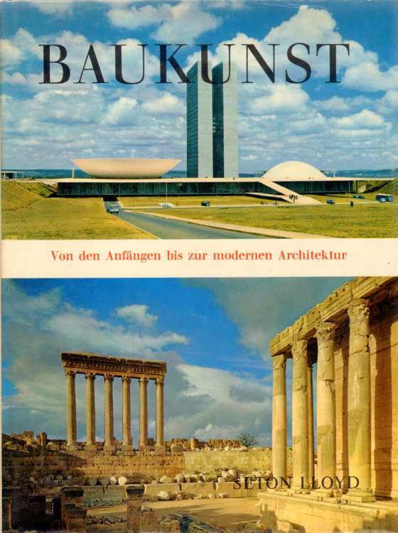 Baukunst. Von den Anfängen bis zur modernen Architektur.