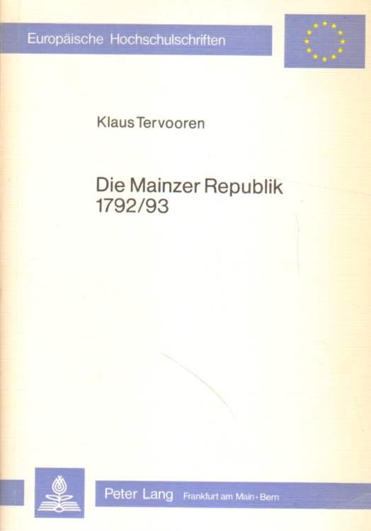 Die Mainzer Republik 1792 / 93.