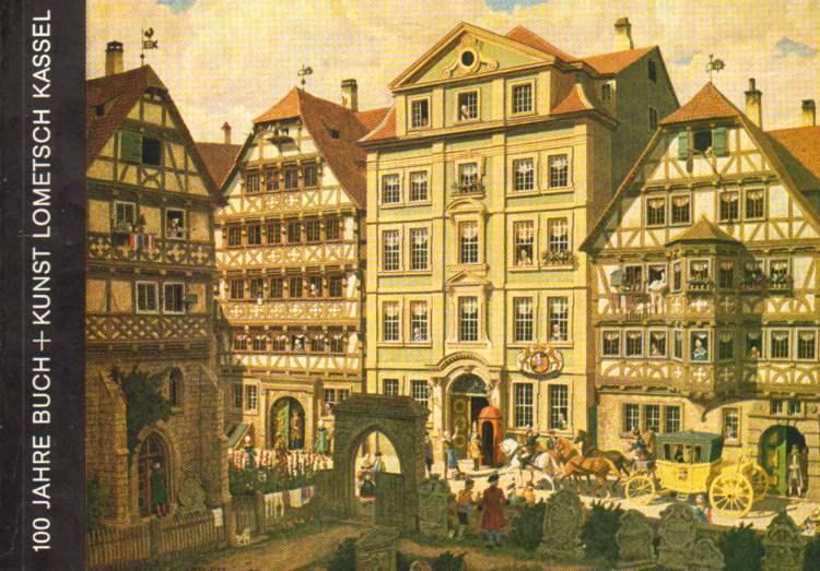 100 Jahre Buch und Kunst Lometsch in Kassel. 1882 - 1982.