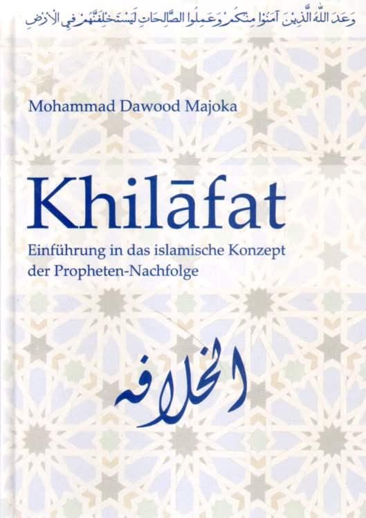 Khilafat. Einführung in das islamische Konzept der Propheten-Nachfolge.
