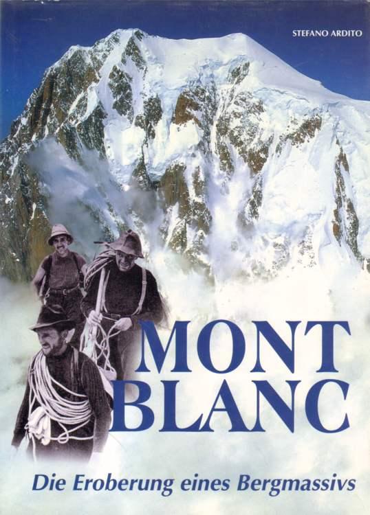 Mont Blanc. Die Eroberung eines Begmassivs. Erste Auflage