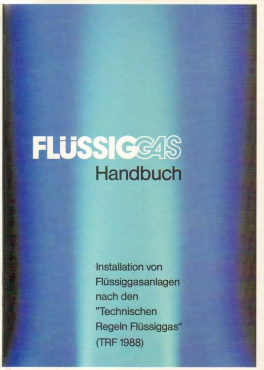 Flüssiggas Handbuch. Erste Auflage
