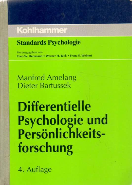 Differentielle Psychologie und Persönlichkeitsforschung. 4. überarbeitete und erweiterte Auflage