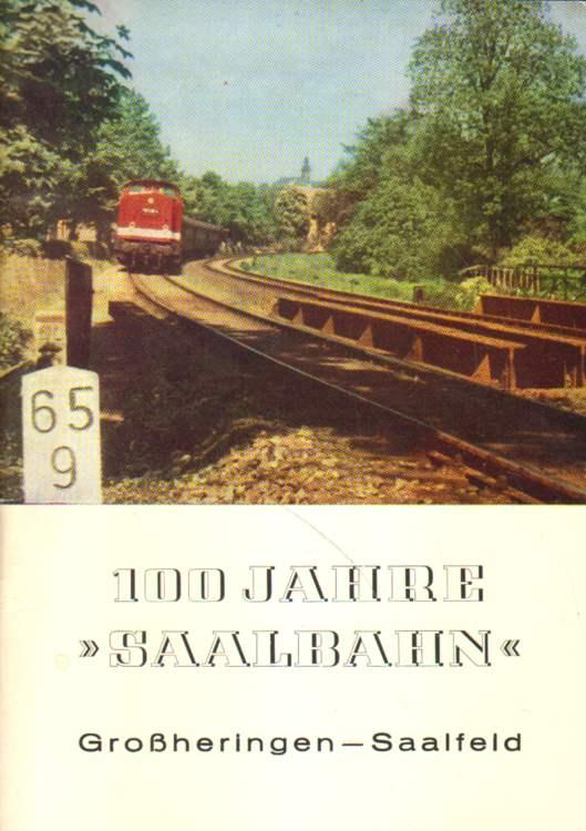 100 Jahre Saalbahn Großheringen-Saalfeld.