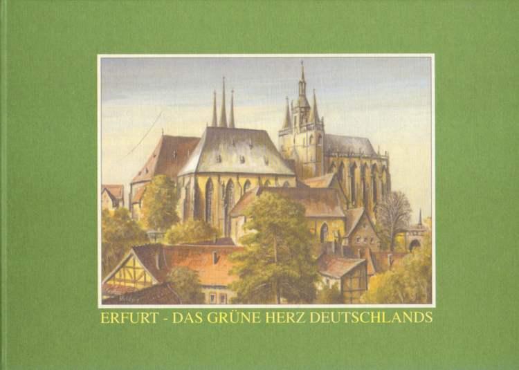 Erfurt - das grüne Herz Deutschlands.