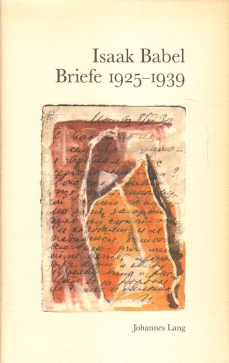 Isaak Babel. Briefe 1925 - 1939.