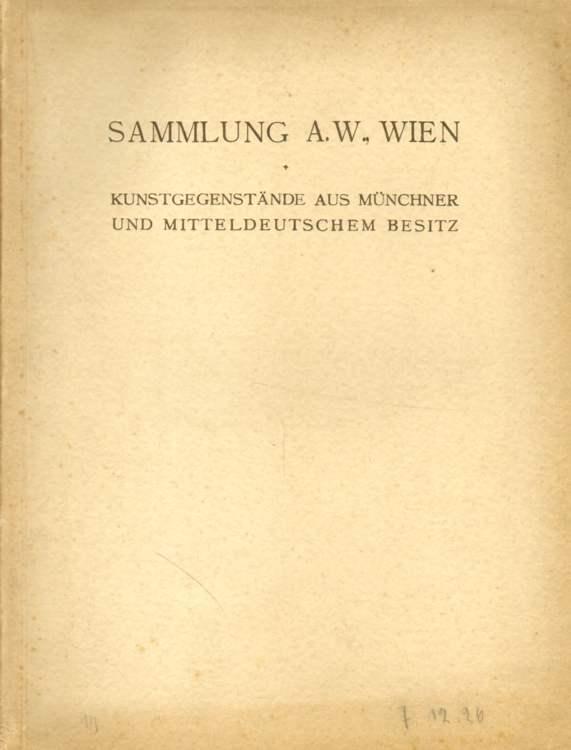 Sammlung des Herrn A. W., Wien.