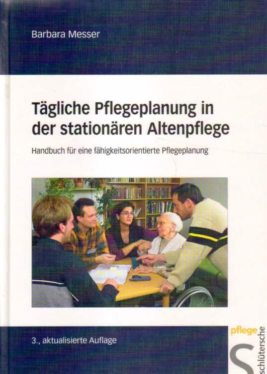Tägliche Pflegeplanung der stationären Altenpflege. 3., aktualisierte Auflage