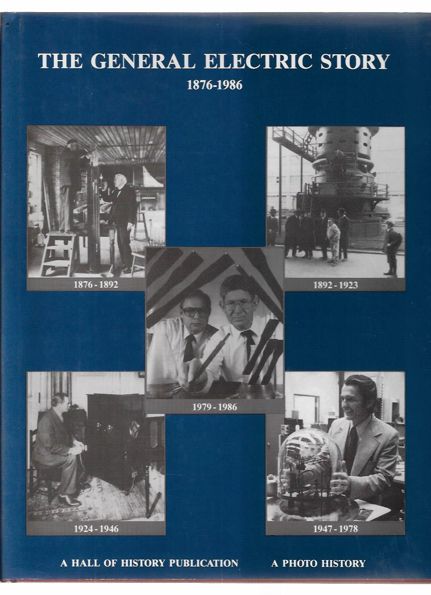 Gorowitz, Bernard: The General Electric Story 1876-1986: A Photo History.