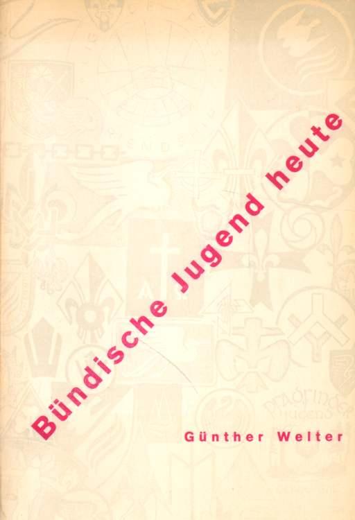 Welter, Günther: Bündische Jugend heute. 1. Auflage