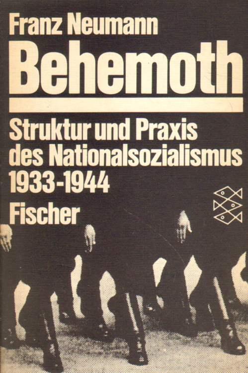 Behemoth. Struktur und Praxis des Nationalsozialismus 1933-1944. 7. - 8. Tausend