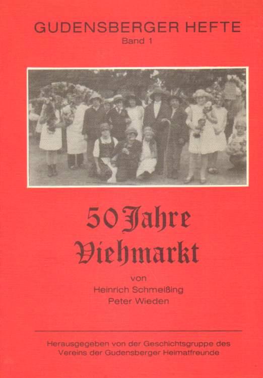 Schmeißing, Heinrich und Peter Wieden: 50 Jahre Viehmarkt.