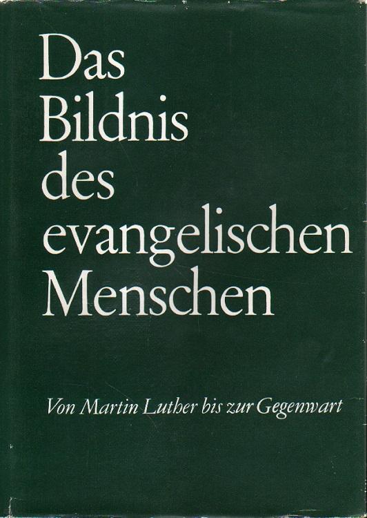 Das Bildnis des evangelischen Menschen.