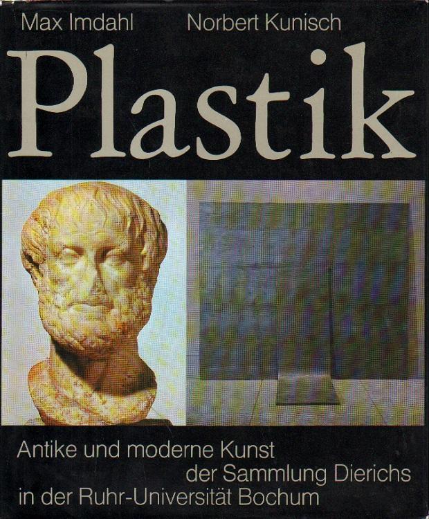Plastik. Antike und moderne Kunst der Sammlung Dierichs in der Ruhr-Universität Bochum.