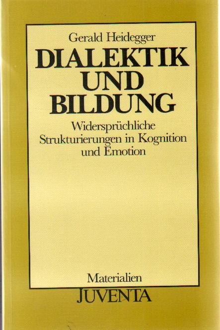 Heidegger, Gerald: Dialektik und Bildung.
