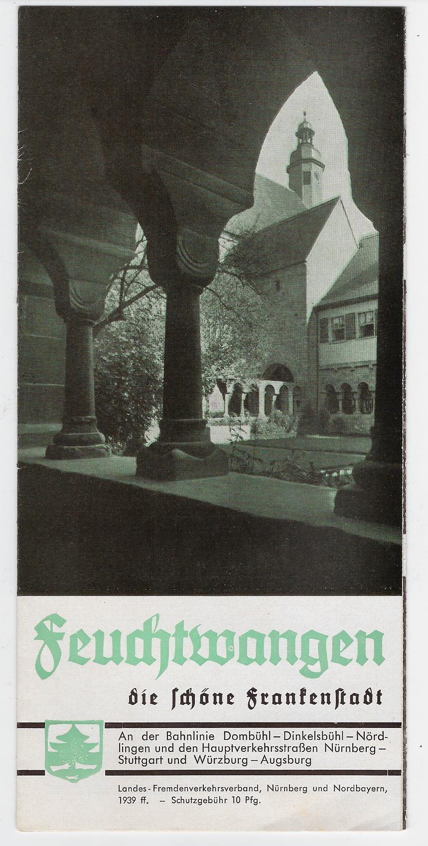 Feuchtwangen - die schöne Frankenstadt. Prospekt des Fremdenverkehrsverbandes Nürnberg und Nordbayern 1939 ff.