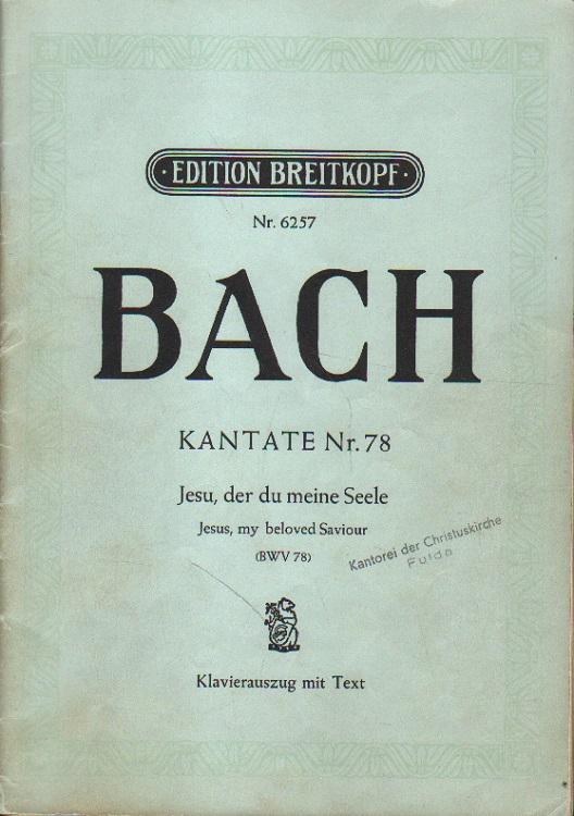 Bach Kantate Nr. 78. Jesu, der du meine Seele. Jesus, my beloved Saviour.
