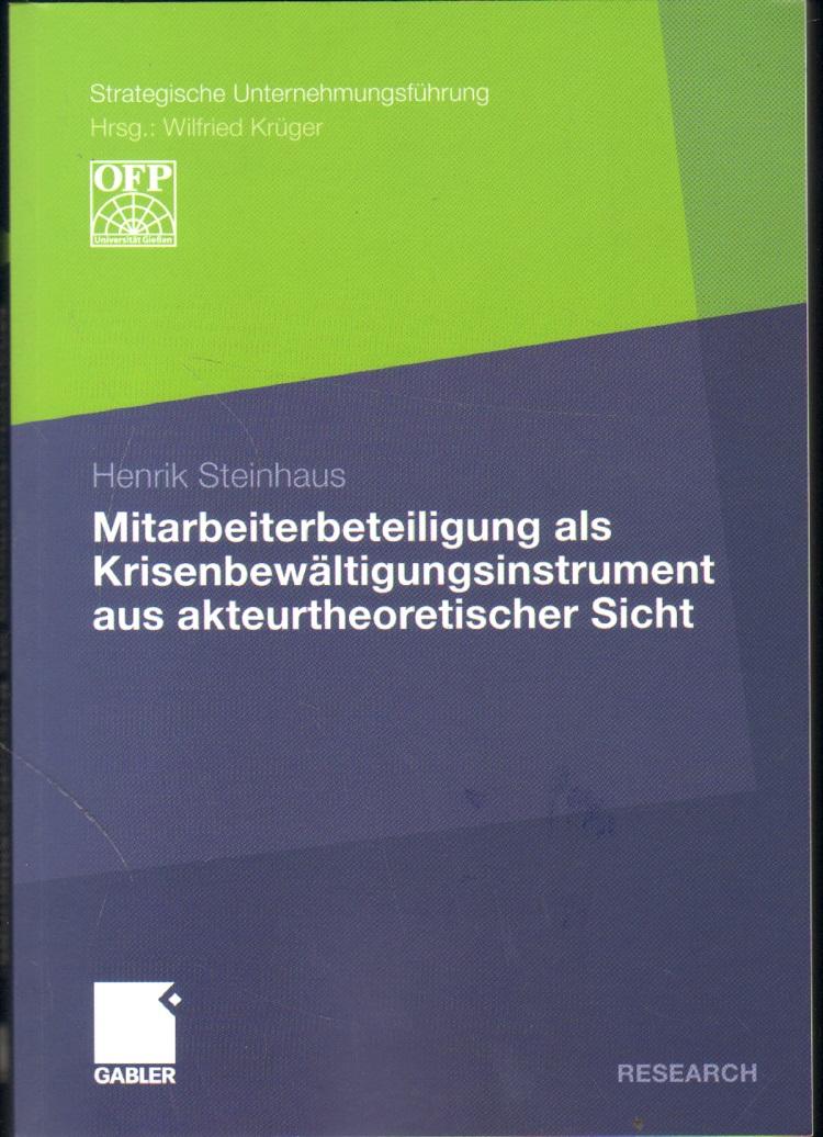 Mitarbeiterbeteiligung als Krisenbewältigungsinstrument aus akteurtheoretischer Sicht.