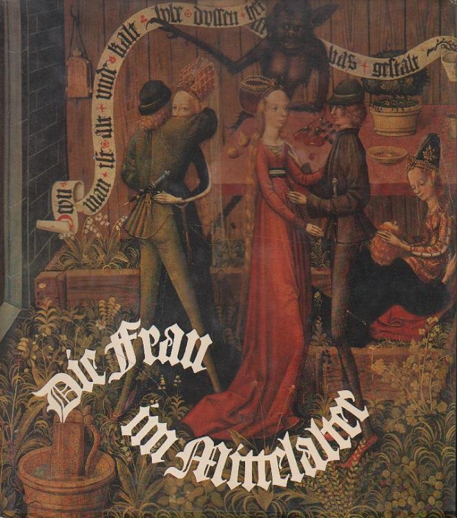 Die Frau im Mittelalter.