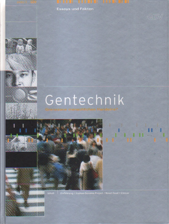 Gentechnik. Essays und Fakten. 1. Auflage