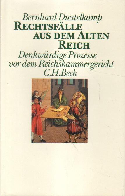 Rechtsfälle aus dem Alten Reich.