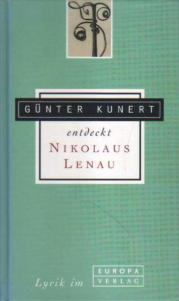 Günter Kundert entdeckt Nikolaus Lenau.