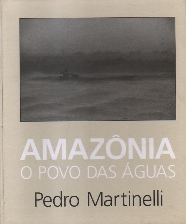 Amazonia. O povo das aguas.