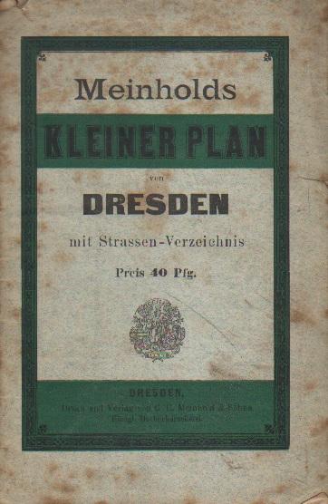 Meinholds kleiner Plan Dresden mit Straßen-Verzeichnis.