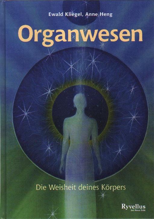 Organwesen. Die Weisheit deines Körpers. 2. Auflage