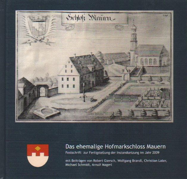 Das ehemalige Hofmarksschloss Mauern.